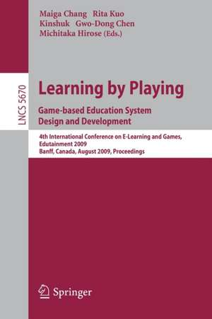 Learning by Playing. Game-based Education System Design and Development: 4th International Conference on E-learning, Edutainment 2009, Banff, Canada, August 9-11, 2009, Proceedings de Maiga Chang