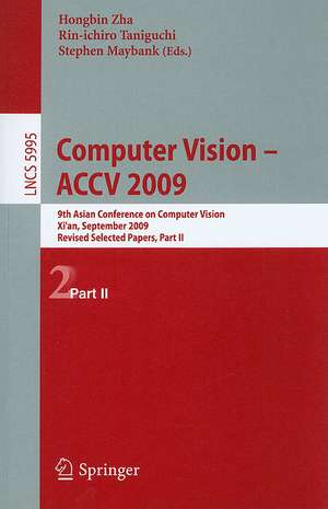 Computer Vision -- ACCV 2009: 9th Asian Conference on Computer Vision, Xi'an, China, September 23-27, 2009, Revised Selected Papers, Part II de Hongbin Zha