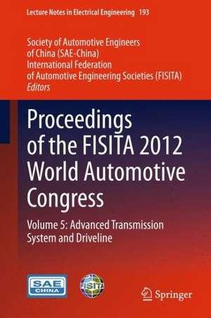 Proceedings of the FISITA 2012 World Automotive Congress: Volume 5: Advanced Transmission System and Driveline de SAE-China