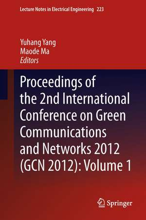 Proceedings of the 2nd International Conference on Green Communications and Networks 2012 (GCN 2012): Volume 1 de Yuhang Yang