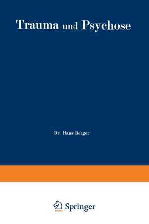 Trauma und Psychose mit besonderer Berücksichtigung der Unfallbegutachtung de Hans Berger