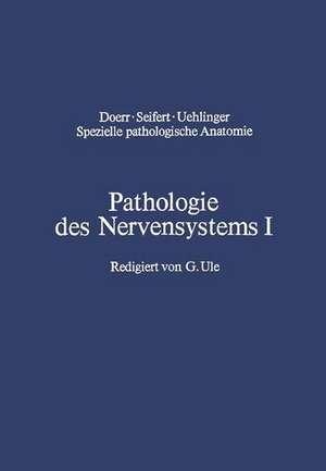 Pathologie des Nervensystems I: Durchblutungsstörungen und Gefäßerkrankungen des Zentralnervensystems de G. Ule