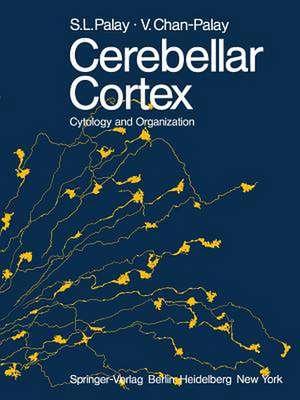 Cerebellar Cortex: Cytology and Organization de S. L. Palay