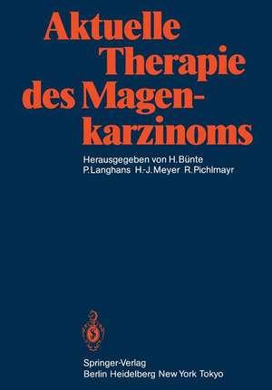 Aktuelle Therapie des Magenkarzinoms de H. Bünte