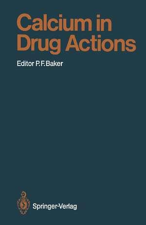 Calcium in Drug Actions de Peter F. Baker