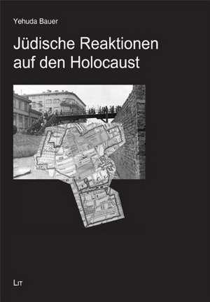 Juedische Reaktionen auf den Holocaust