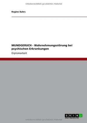 MUNDGERUCH - Wahrnehmungsstoerung bei psychischen Erkrankungen