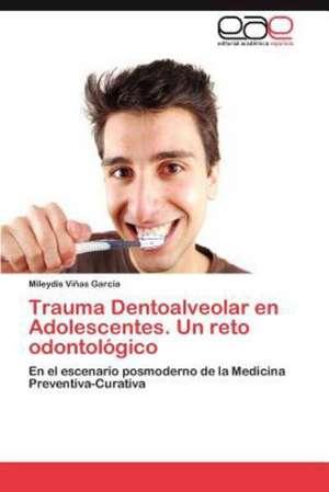 Trauma Dentoalveolar En Adolescentes. Un Reto Odontologico