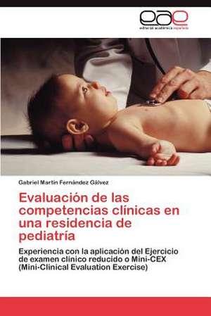 Evaluacion de Las Competencias Clinicas En Una Residencia de Pediatria