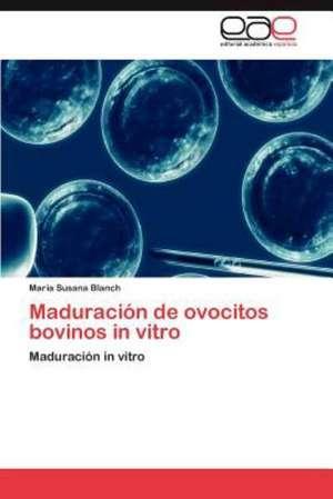 Maduracion de Ovocitos Bovinos in Vitro