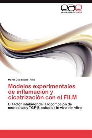 Modelos Experimentales de Inflamacion y Cicatrizacion Con El Film