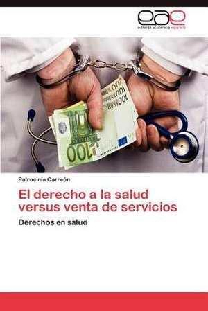 El Derecho a la Salud Versus Venta de Servicios