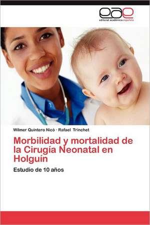 Morbilidad y Mortalidad de La Cirugia Neonatal En Holguin
