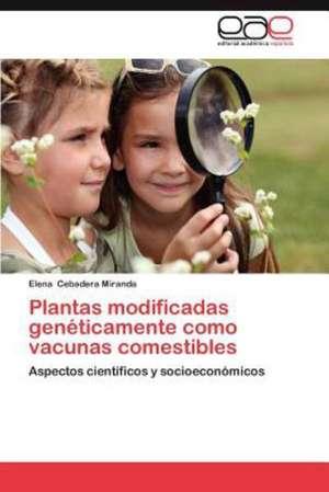 Plantas Modificadas Geneticamente Como Vacunas Comestibles