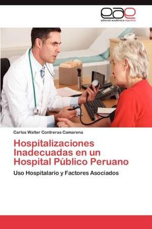 Hospitalizaciones Inadecuadas En Un Hospital Publico Peruano