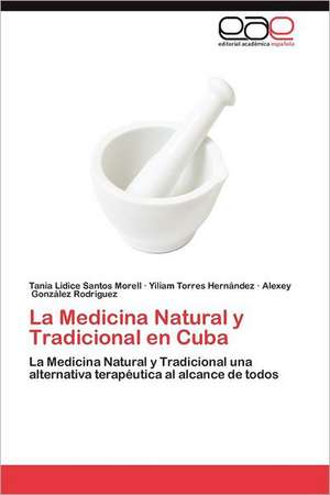 La Medicina Natural y Tradicional En Cuba
