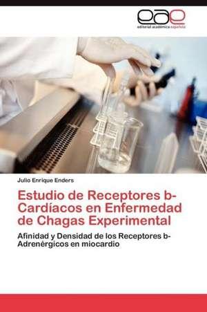Estudio de Receptores B-Cardiacos En Enfermedad de Chagas Experimental