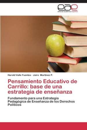 Pensamiento Educativo de Carrillo: base de una estrategia de enseñanza de Valle Fuentes Harold