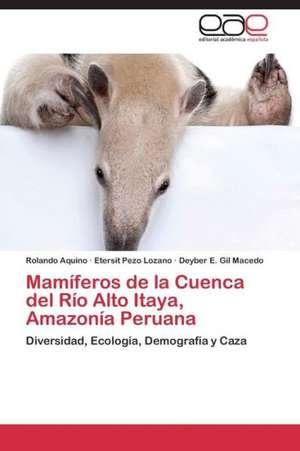 Mamíferos de la Cuenca del Río Alto Itaya, Amazonía Peruana de Aquino Rolando