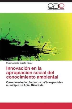 Innovacion En La Apropiacion Social del Conocimiento Ambiental