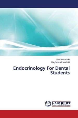 Endocrinology For Dental Students de Adaki Shridevi