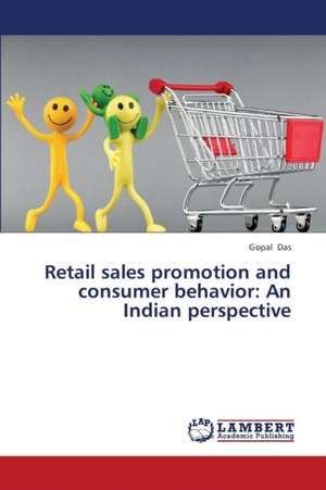 Retail sales promotion and consumer behavior: An Indian perspective de Das Gopal
