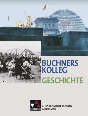 Buchners Kolleg Geschichte - Ausgabe Niedersachsen Abitur 2016