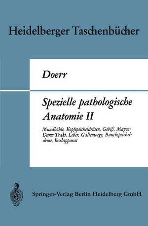 Spezielle pathologische Anatomie II: Mundhöhle, Kopfspeicheldrüsen, Gebiß, Magen-Darm-Trakt, Leber, Gallenwege, Bauchspeicheldrüse, Inselapparat de Wilhelm Doerr