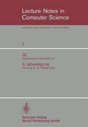 GI Gesellschaft für Informatik e. V.: 3. Jahrestagung Hamburg, 8.–10. Oktober 1973 de Wilfried Brauer