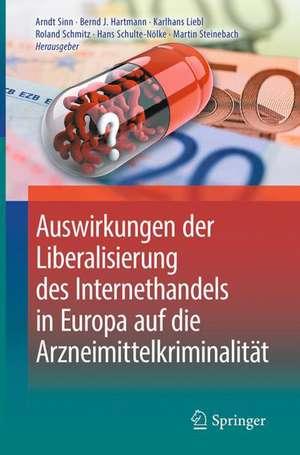 Auswirkungen der Liberalisierung des Internethandels in Europa auf die Arzneimittelkriminalitaet