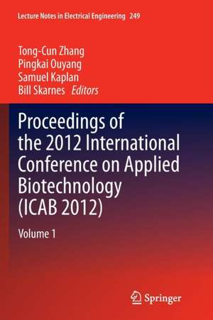 Proceedings of the 2012 International Conference on Applied Biotechnology (ICAB 2012): Volume 1 de Tong-Cun Zhang