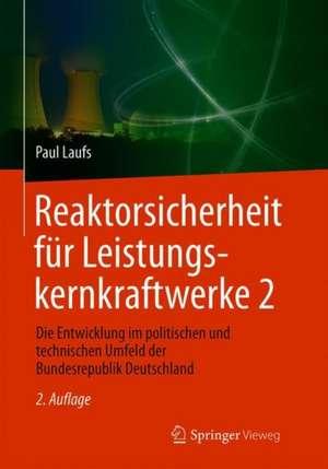Reaktorsicherheit fuer Leistungskernkraftwerke 2