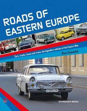 Roads of Eastern Europe de Klaus Schameitat