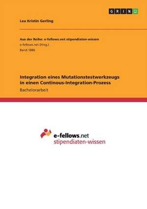 Integration eines Mutationstestwerkzeugs in einen Continous-Integration-Prozess de Lea Kristin Gerling