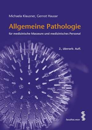 Allgemeine Pathologie fuer medizinische Masseure und medizinisches Personal