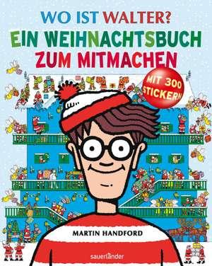 Wo ist Walter? Ein Weihnachtsbuch zum Mitmachen