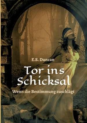 Tor ins Schicksal de E. S. Duncan