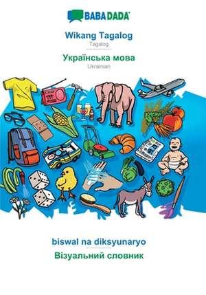 BABADADA, Wikang Tagalog - Ukrainian (in cyrillic script), biswal na diksyunaryo - visual dictionary (in cyrillic script) de  Babadada Gmbh