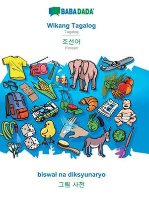 BABADADA, Wikang Tagalog - Korean (in Hangul script), biswal na diksyunaryo - visual dictionary (in Hangul script) de  Babadada Gmbh