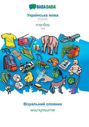 BABADADA, Ukrainian (in cyrillic script) - Thai (in thai script), visual dictionary (in cyrillic script) - visual dictionary (in thai script) de  Babadada Gmbh