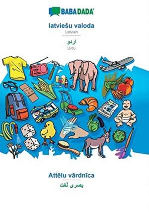 BABADADA, latvieSu valoda - Urdu (in arabic script), Attelu vardnica - visual dictionary (in arabic script) de  Babadada Gmbh