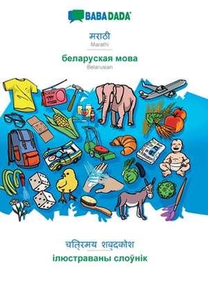 BABADADA, Marathi (in devanagari script) - Belarusian (in cyrillic script), visual dictionary (in devanagari script) - visual dictionary (in cyrillic script) de  Babadada Gmbh