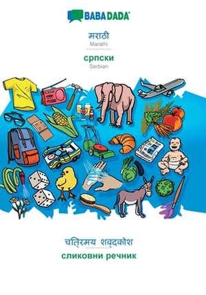 BABADADA, Marathi (in devanagari script) - Serbian (in cyrillic script), visual dictionary (in devanagari script) - visual dictionary (in cyrillic script) de  Babadada Gmbh
