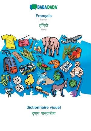 BABADADA, Français - Hindi (in devanagari script), Dictionnaire d'image - visual dictionary (in devanagari script) de  Babadada Gmbh