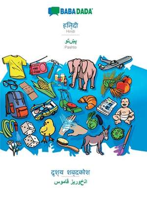 BABADADA, Hindi (in devanagari script) - Pashto (in arabic script), visual dictionary (in devanagari script) - visual dictionary (in arabic script) de  Babadada Gmbh