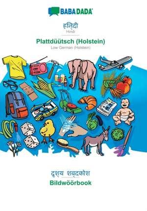 BABADADA, Hindi (in devanagari script) - Plattdüütsch (Holstein), visual dictionary (in devanagari script) - Bildwöörbook de  Babadada Gmbh
