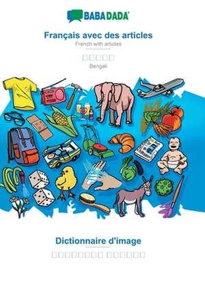 BABADADA, Français avec des articles - Bengali (in bengali script), Dictionnaire d'image - visual dictionary (in bengali script) de  Babadada Gmbh