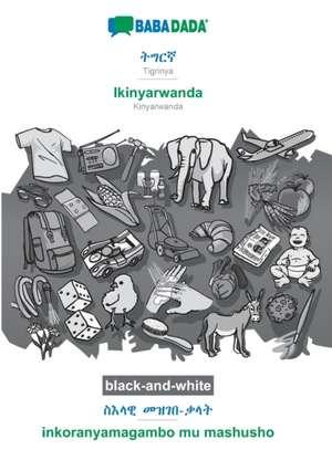 BABADADA black-and-white, Tigrinya (in ge'ez script) - Ikinyarwanda, visual dictionary (in ge'ez script) - inkoranyamagambo mu mashusho de  Babadada Gmbh