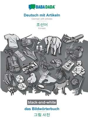 BABADADA black-and-white, Deutsch mit Artikeln - Korean (in Hangul script), das Bildwörterbuch - visual dictionary (in Hangul script) de  Babadada Gmbh