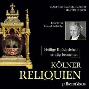 Kölner Reliquien de Manfred Becker-Huberti